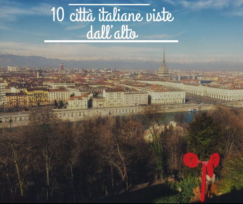 10 città italiane viste alto